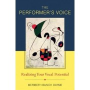 The Performer's Voice by Meribeth Dayme