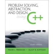 Problem Solving, Abstraction, and Design Using C++ by Frank L. Friedman