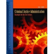 Criminal Justice Administration by Clyde L. Cronkhite