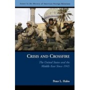 Crisis and Crossfire by Peter L. Hahn