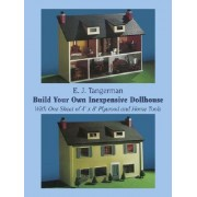 Build Your Own Inexpensive Doll-house with One Sheet of 4' x 8' Plywood and Home Tools by E. J. Tangerman