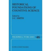 Historical Foundations of Cognitive Science by J. C. Smith