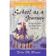 School as a Journey by Torin M. Finser