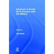 Advances in Social Work Practice with the Military by Joan Beder