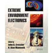 Extreme Environment Electronics by John D. Cressler