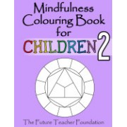 Mindfulness Colouring Book for Children 2: More Calming Mindfulness Colouring for Children of All Ages