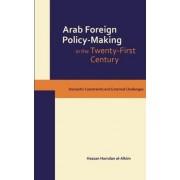 Dynamics of Arab Foreign Policy-making in the Twenty-first Century by Hassan Hamdan Al-Alkim