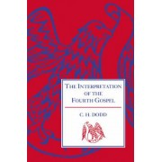 The Interpretation of the Fourth Gospel by C. H. Dodd
