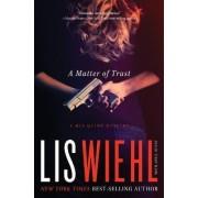A Matter of Trust by Lis Wiehl