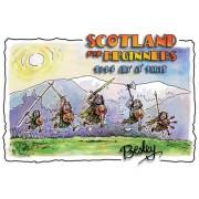 Scotland For Beginners: 1314 An' A' That