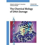 The Chemical Biology of DNA Damage by Nicholas E. Geacintov