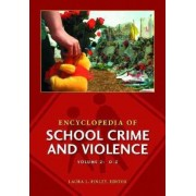Encyclopedia of School Crime and Violence by Laura L. Finley