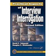 Practical Aspects of Interview and Interrogation by Douglas E. Wicklander
