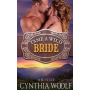 Tame a Wild Bride by Cynthia Woolf