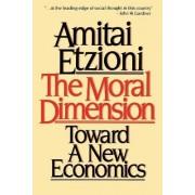 The Moral Dimension by Amitai Etzioni