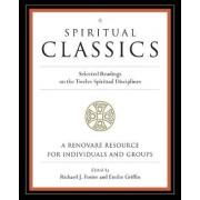 Spiritual Classics by Richard J Foster