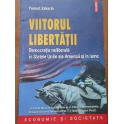 Viitorul Libertatii Democratia Neliberala In Statele Unite Ale Americii Si In Lume - Fareed Zakaria