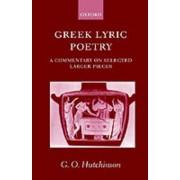 Greek Lyric Poetry by G. O. Hutchinson