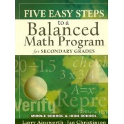 Five Easy Steps to a Balanced Math Program for Secondary Grades by Dr Larry Ainsworth
