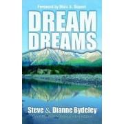 Dream Dreams by Bydeley