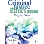 Criminal Justice Ethics by Cynthia L. Banks