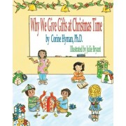 Why We Give Gifts at Christmas Time by Corine Hyman