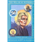 You Will be My Witnesses by John Dear