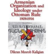 Armenian Organization and Ideology Under Ottoman Rule by Dikran Kaligian
