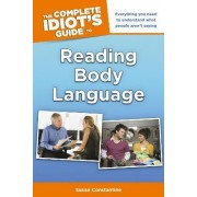 The Complete Idiot's Guide to Reading Body Language by Susan Constantine