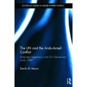 The UN and the Arab-Israeli Conflict by Danilo Di Mauro