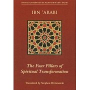 Four Pillars of Spiritual Transformation by Muhyiddin Ibn Arabi