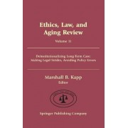 Ethics, Law and Aging Review: Deinstitutionalizing Long-Term Care by Marshall Kapp