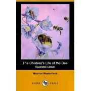 The Children's Life of the Bee (Illustrated Edition) (Dodo Press) by Maurice Maeterlinck