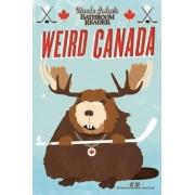 Uncle John's Bathroom Reader Weird Canada by Bathroom Readers' Institute