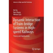 Dynamic Interaction of Train-Bridge Systems in High-Speed Railways by Nan Zhang
