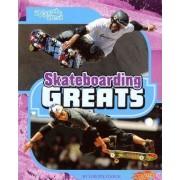 Skateboarding Greats by Lori Polydoros
