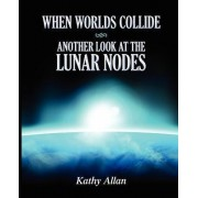 When Worlds Collide by Kathy Allan