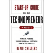 Start-Up Guide for the Technopreneur by David Shelters