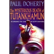 The Mysterious Death of Tutankhamun by Paul C. Doherty