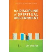 The Discipline of Spiritual Discernment by Tim Challies