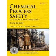 Chemical Process Safety by Daniel A. Crowl