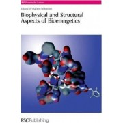 Biophysical and Structural Aspects of Bioenergetics: Volume 1 by Marten Wikstrom