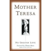 No Greater Love by Mother Teresa