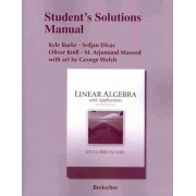 Student Solutions Manual for Linear Algebra with Applications by Otto K. Bretscher