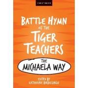 The Battle Hymn of the Tiger Teachers by Katharine Birbalsingh
