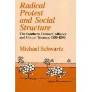 Radical Protest and Social Structure by Michael Schwartz
