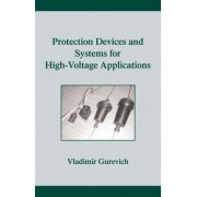 Protection Devices and Systems for High-Voltage Applications by Vladimir Gurevich