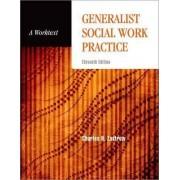 Generalist Social Work Practice by Professor Emeritus Charles Zastrow