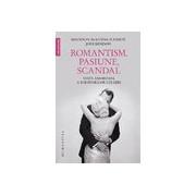 Romantism, pasiune, scandal Viața amoroasă a scriitorilor celebri