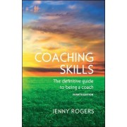 Coaching Skills: The definitive guide to being a coach by Jenny Rogers